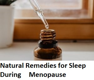 Natural Remedies for Sleep During Menopause