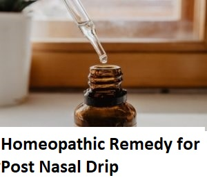 Homeopathic Remedy for Post Nasal Drip